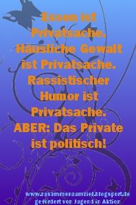Das Private ist politisch