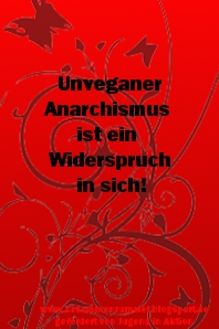Unveganer Anarchismus - ein Widerspruch in sich